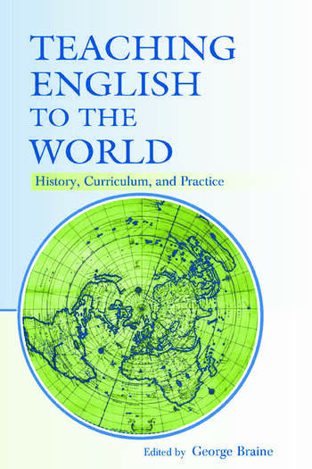 Teaching English to the World History, Curriculum, and Practice book cover