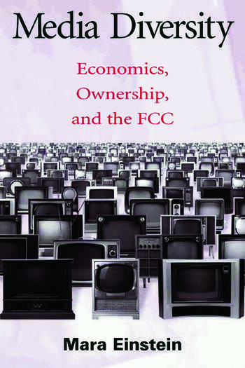 Media Diversity Economics, Ownership, and the Fcc book cover