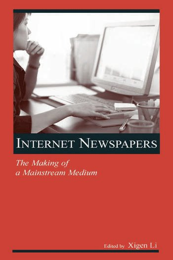 Internet Newspapers The Making of a Mainstream Medium book cover