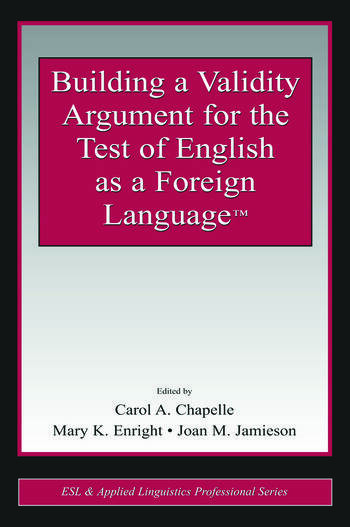 Building a Validity Argument for the Test of English as a Foreign Language™ book cover