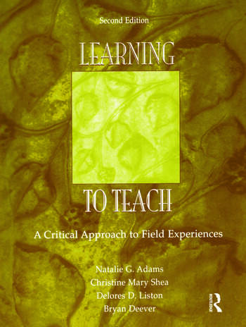 Learning to Teach A Critical Approach to Field Experiences book cover