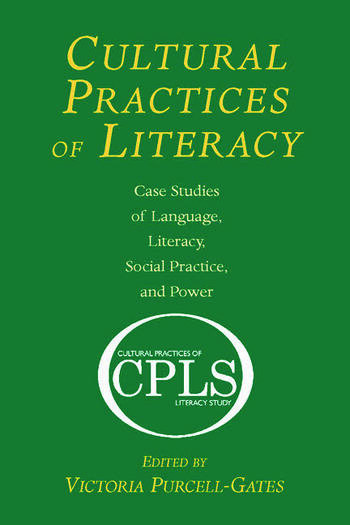 Cultural Practices of Literacy Case Studies of Language, Literacy, Social Practice, and Power book cover