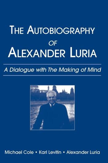 The Autobiography of Alexander Luria A Dialogue with The Making of Mind book cover