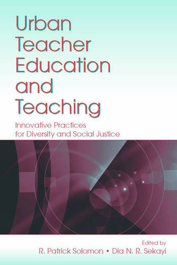 Urban Teacher Education and Teaching Innovative Practices for Diversity and Social Justice book cover