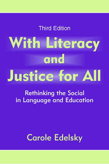 With Literacy and Justice for All Rethinking the Social in Language and Education book cover