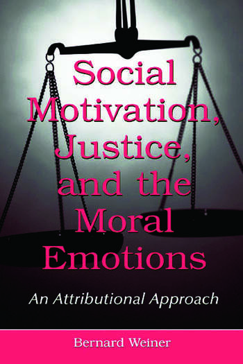 Social Motivation, Justice, and the Moral Emotions An Attributional Approach book cover
