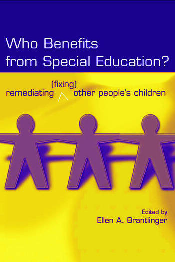 Who Benefits From Special Education? Remediating (Fixing) Other People's Children book cover
