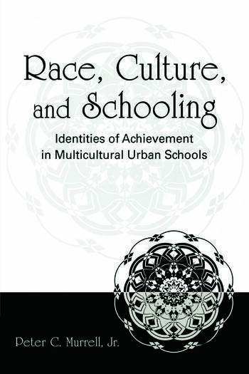 Race, Culture, and Schooling Identities of Achievement in Multicultural Urban Schools book cover