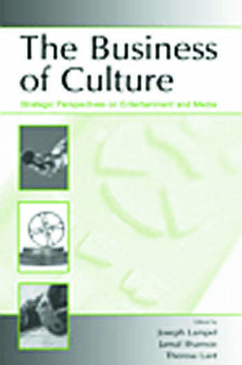 The Business of Culture Strategic Perspectives on Entertainment and Media book cover