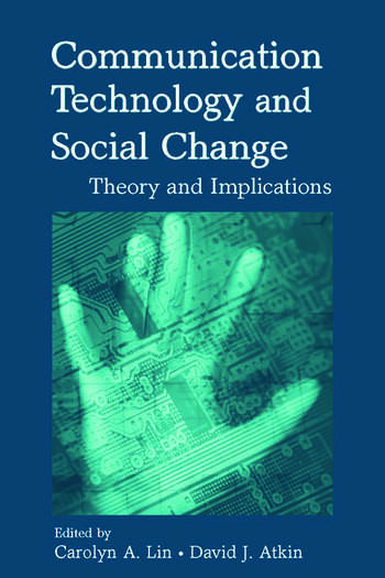 Communication Technology and Social Change Theory and Implications book cover