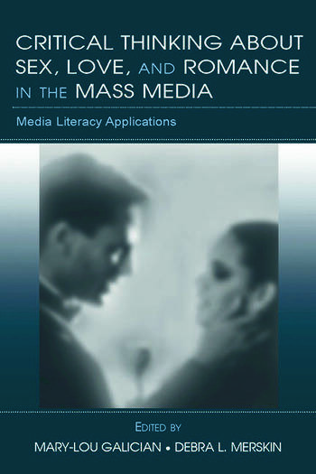 Critical Thinking About Sex, Love, and Romance in the Mass Media Media Literacy Applications book cover