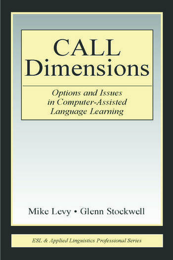 CALL Dimensions Options and Issues in Computer-Assisted Language Learning book cover