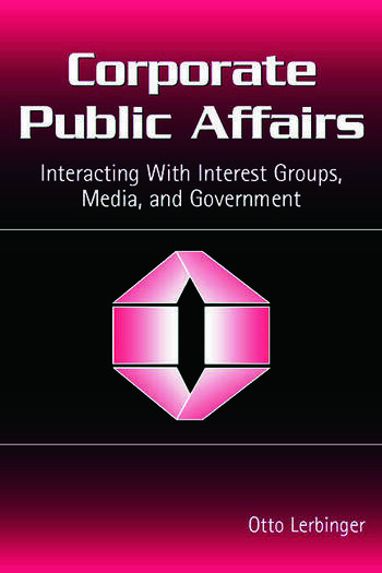 Corporate Public Affairs Interacting With Interest Groups, Media, and Government book cover