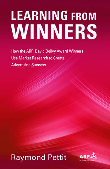 Learning From Winners How the ARF Ogilvy Award Winners Use Market Research to Create Advertising Success book cover