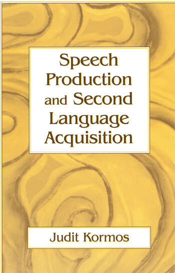 Speech Production and Second Language Acquisition book cover
