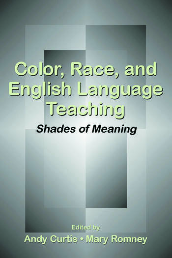Color, Race, and English Language Teaching Shades of Meaning book cover