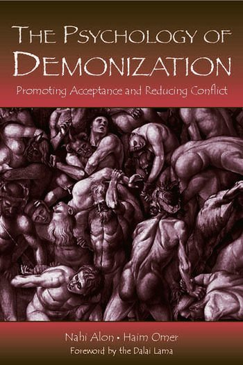 The Psychology of Demonization Promoting Acceptance and Reducing Conflict book cover