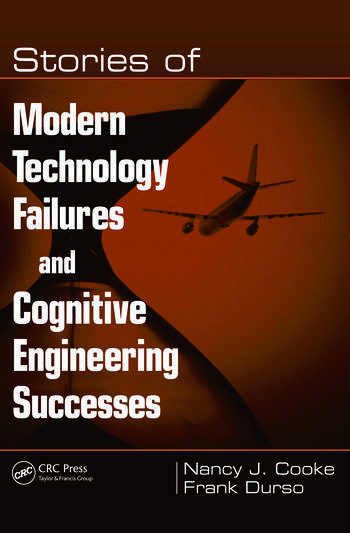 Stories of Modern Technology Failures and Cognitive Engineering Successes book cover