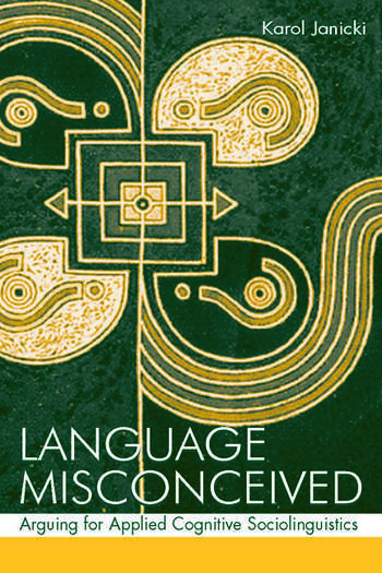 Language Misconceived Arguing for Applied Cognitive Sociolinguistics book cover