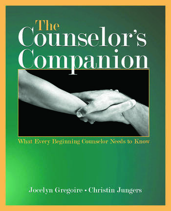 The Counselor's Companion What Every Beginning Counselor Needs to Know book cover