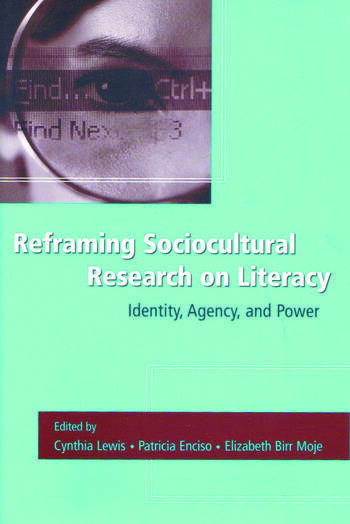 Reframing Sociocultural Research on Literacy Identity, Agency, and Power book cover