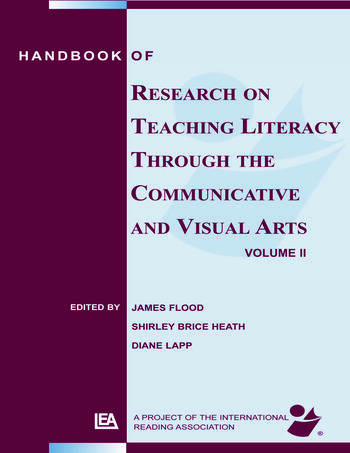 Handbook of Research on Teaching Literacy Through the Communicative and Visual Arts, Volume II A Project of the International Reading Association book cover