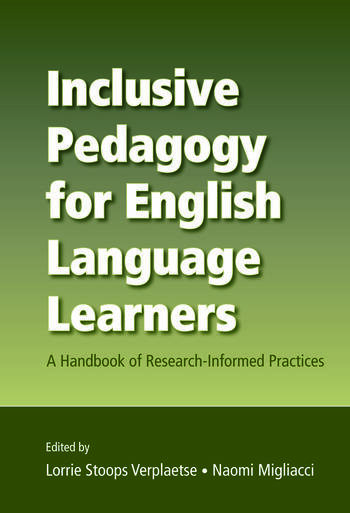 Inclusive Pedagogy for English Language Learners A Handbook of Research-Informed Practices book cover