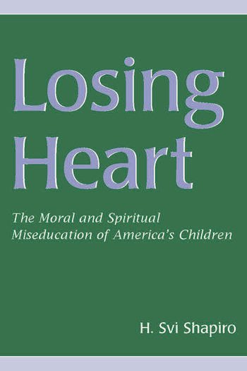 Losing Heart The Moral and Spiritual Miseducation of America's Children book cover