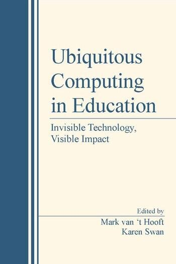 Ubiquitous Computing in Education Invisible Technology, Visible Impact book cover