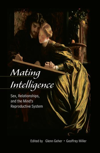 Mating Intelligence Sex, Relationships, and the Mind's Reproductive System book cover