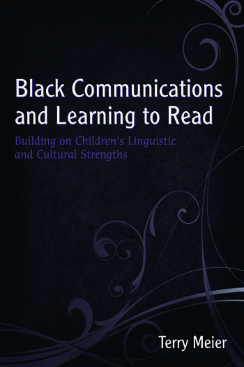 Black Communications and Learning to Read Building on Children's Linguistic and Cultural Strengths book cover