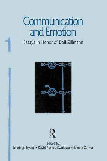 Communication and Emotion Essays in Honor of Dolf Zillmann book cover