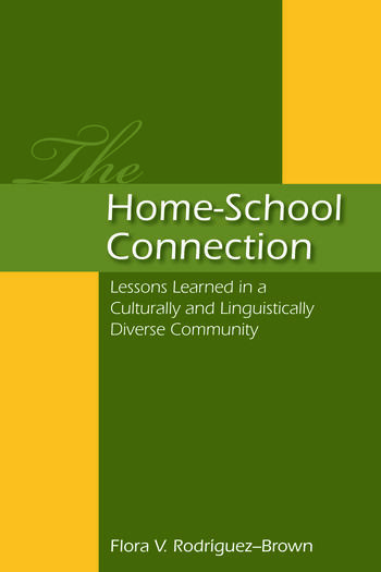 The Home-School Connection Lessons Learned in a Culturally and Linguistically Diverse Community book cover