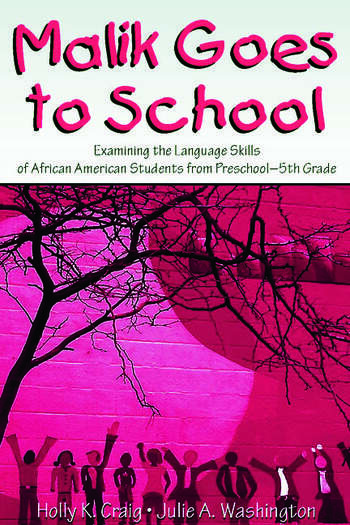 Malik Goes to School Examining the Language Skills of African American Students From Preschool-5th Grade book cover