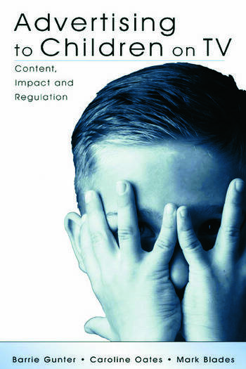 Advertising to Children on TV Content, Impact, and Regulation book cover