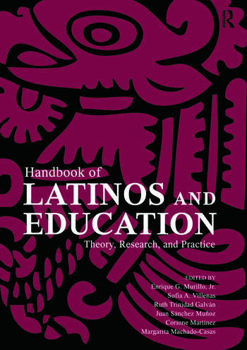 Handbook of Latinos and Education Theory, Research, and Practice book cover