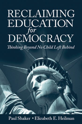 Reclaiming Education for Democracy Thinking Beyond No Child Left Behind book cover