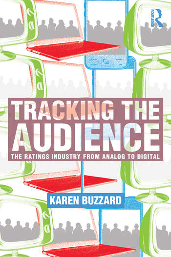 Tracking the Audience The Ratings Industry From Analog to Digital book cover