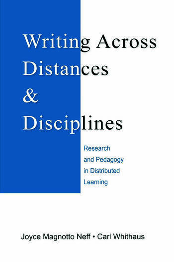 Writing Across Distances and Disciplines Research and Pedagogy in Distributed Learning book cover