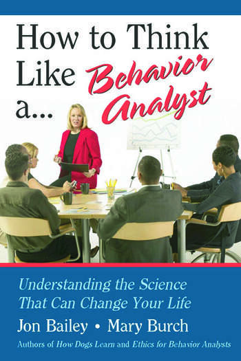 How to Think Like a Behavior Analyst Understanding the Science That Can Change Your Life book cover