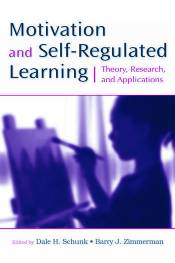 Motivation and Self-Regulated Learning Theory, Research, and Applications book cover