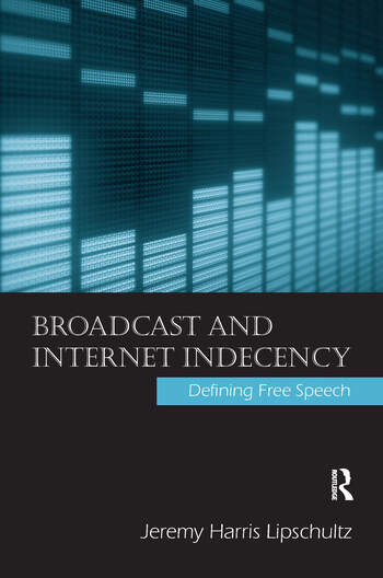 Broadcast and Internet Indecency Defining Free Speech book cover