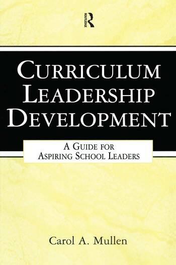 Curriculum Leadership Development A Guide for Aspiring School Leaders book cover