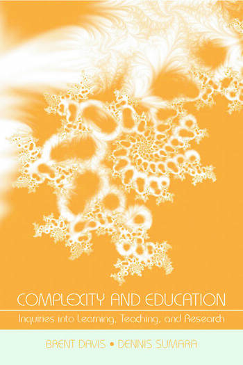 Complexity and Education Inquiries Into Learning, Teaching, and Research book cover