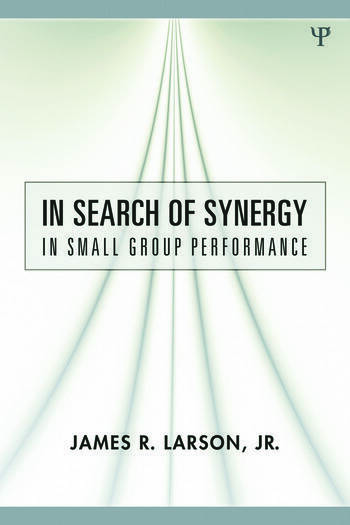 In Search of Synergy in Small Group Performance book cover