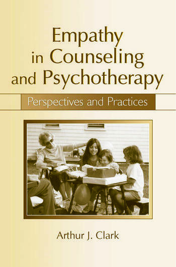 Empathy in Counseling and Psychotherapy Perspectives and Practices book cover