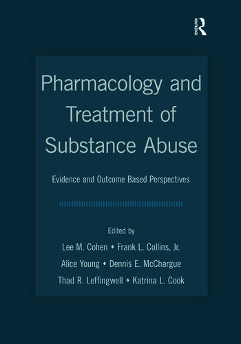 Pharmacology and Treatment of Substance Abuse Evidence and Outcome Based Perspectives book cover