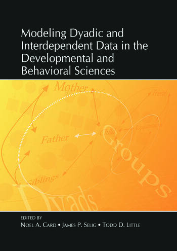 Modeling Dyadic and Interdependent Data in the Developmental and Behavioral Sciences book cover