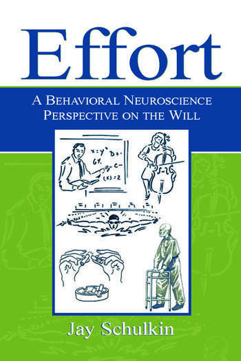 Effort A Behavioral Neuroscience Perspective on the Will book cover