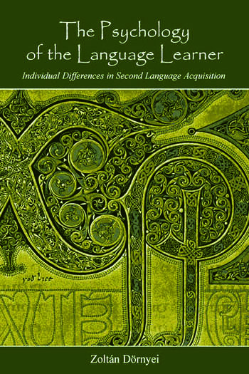 The Psychology of the Language Learner Individual Differences in Second Language Acquisition book cover